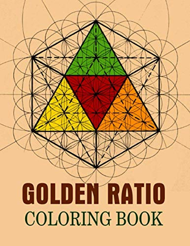 Golden Ratio Coloring Book: The Golden Ratio Coloring Book, Coloring Book