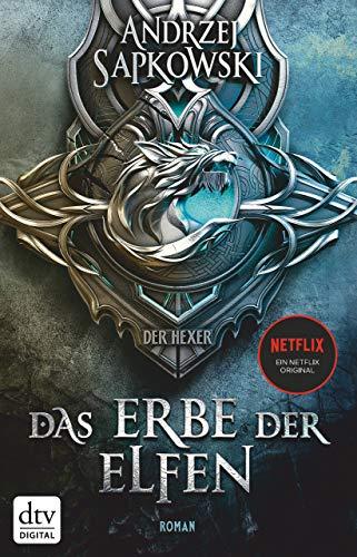 Das Erbe der Elfen: Roman: Roman Die Hexer-Saga 1