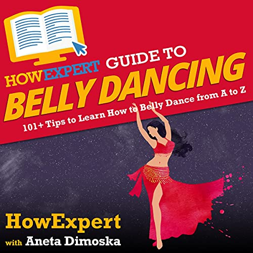 Couverture de HowExpert Guide to Belly Dancing: 101+ Tips to Learn How to Belly Dance from A to Z