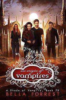 A Shade of Vampire 78: An Origin of Vampires by [Bella Forrest]