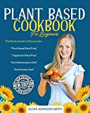 PLANT BASED COOKBOOK FOR BEGINNERS: This Book Includes 4 Manuscripts : 'Plant Based Meal Prep' + 'Vegetarian Meal Prep' + 'Anti Inflammatory Diet' + 'Anti Anxiety Diet'