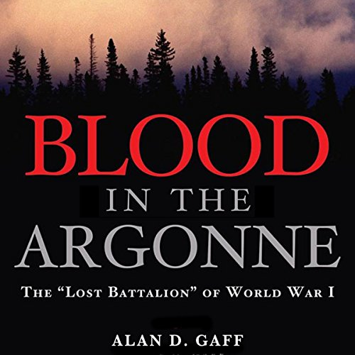 "Blood in the Argonne: The ""Lost Battalion"" of World War I audiobook cover art"