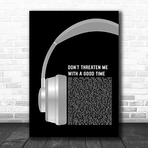 Bedreigen me niet met een goede tijd grijze koptelefoon lied lyrische citaat muziek poster afdrukken Large A3
