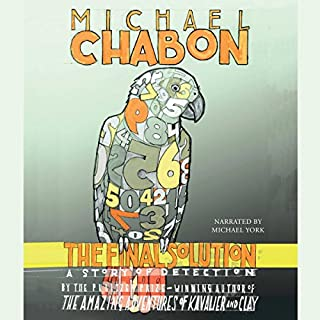 The Final Solution                   By:                                                                                                                                 Michael Chabon                               Narrated by:                                                                                                                                 Michael York                      Length: 3 hrs and 20 mins     4 ratings     Overall 4.3