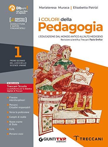 I colori della pedagogia. Per il Liceo delle scienze umane. Con e-book. Con espansione online (Vol. 1)