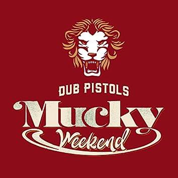 Mucky Weekend (The Remixes: Part 2)