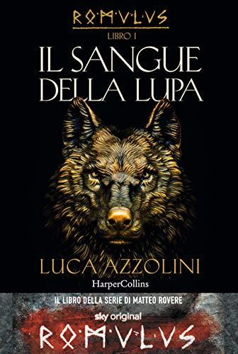 Il sangue della lupa. Romulus: 1
