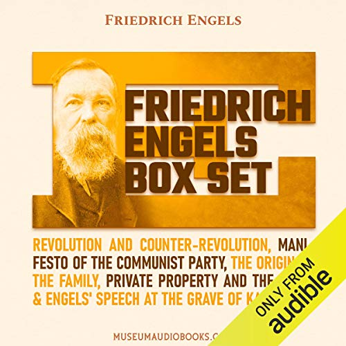 Friedrich Engels Box Set: Revolution and Counter-Revolution; Manifesto of the Communist Party; The Origin of the Family, Private Property and the State; & Engels' Speech at the Grave of Karl Marx Titelbild