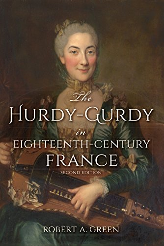 The Hurdy-Gurdy in Eighteenth-Century France, Second Edition (Publications of the Early Music...
