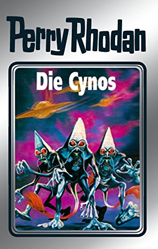Perry Rhodan 60: Die Cynos (Silberband): 6. Band des Zyklus