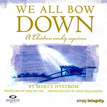 We All Bow Down [A Christmas Worship Experience]