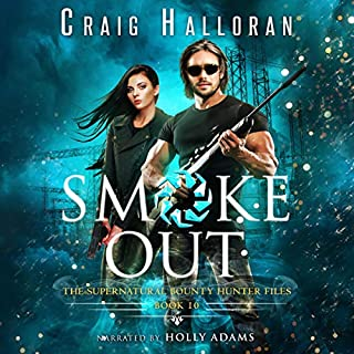 Smoke Out (Book 10 out of 10): An Urban Fantasy Shifter Series     The Supernatural Bounty Hunter Series              By:                                                                                                                                 Craig Halloran                               Narrated by:                                                                                                                                 Holly Adams                      Length: 4 hrs and 38 mins     Not rated yet     Overall 0.0