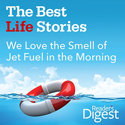 We Love the Smell of Jet Fuel in the Morning audiobook cover art