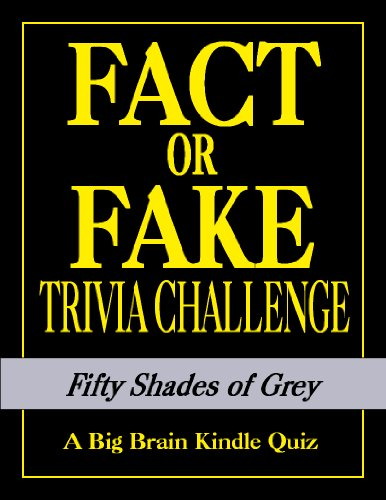 Fifty Shades of Grey: Fact or Fake Trivia Challenge (English Edition)