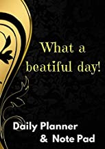 What a beautiful day: Daily Planner and Note Pad (On Writing Well)