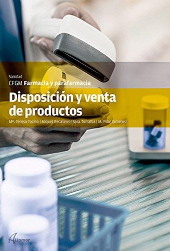 DISPOSICION Y VENTAS DE PRODUCTOS: M. T. Tocino, M. Recasens, S. Torralba, M. P. Giménez (CFGM FARMACIA Y PARAFARMACIA)