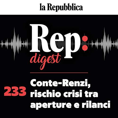 Couverture de Conte-Renzi, rischio crisi tra aperture e rilanci