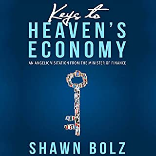 Keys to Heaven's Economy     10th Anniversary Edition              By:                                                                                                                                 Shawn Bolz                               Narrated by:                                                                                                                                 Greg Simms                      Length: 3 hrs and 14 mins     26 ratings     Overall 4.8