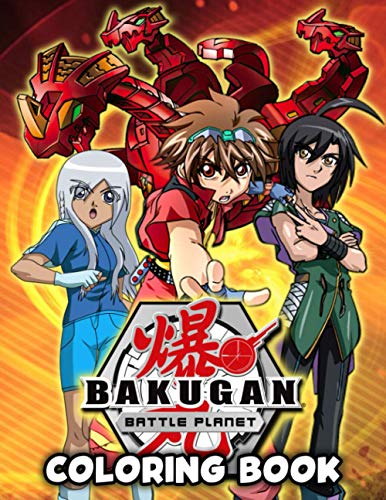 Bakugan Coloring Book: Special Bunch Of Bakugan With Good Layout For All Fans. A Lot Of Flawless Bakugan Images For Balance Brain And Reduce Stress