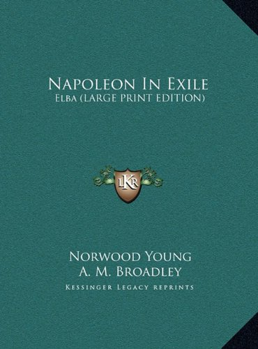 Napoleon in Exile: Elba (Large Print Edition)