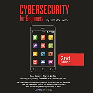 Cybersecurity for Beginners                   By:                                                                                                                                 Raef Meeuwisse                               Narrated by:                                                                                                                                 Danny Eastman                      Length: 7 hrs and 8 mins     4 ratings     Overall 4.0