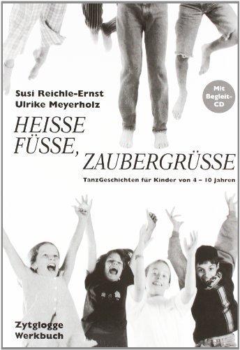 Heisse Füsse. Zaubergrüsse. Inkl. CD: TanzGeschichten für Kinder von 4-10 Jahren von Meyerholz. Ulrike (2009) Taschenbuch