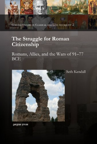 Romans, Allies, and the Struggle for the Roman Citizenship: 91-77 BCE