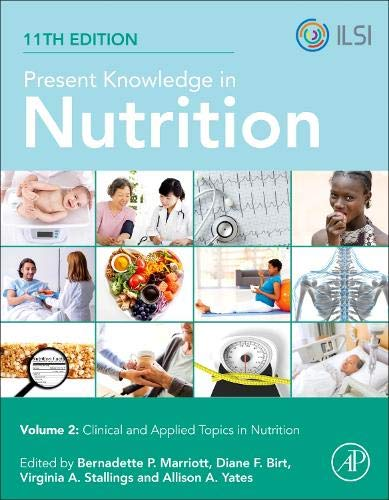 Present Knowledge in Nutrition: Clinical and Applied Topics in Nutrition