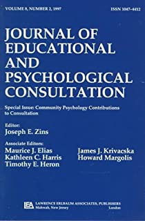Community Psychology Contributions To Consultation: A Special Issue of the journal of Educational and Psychological Consul...