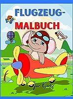 Flugzeug-Malbuch fuer Kinder: Flugzeug-Malbuch fuer Kinder ab 3 Jahren Seite gross 8,5 x 11