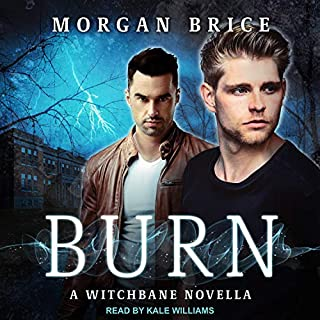 Burn: A Witchbane Novella     Witchbane Series, Book 1.5              Written by:                                                                                                                                 Morgan Brice                               Narrated by:                                                                                                                                 Kale Williams                      Length: 3 hrs and 2 mins     Not rated yet     Overall 0.0