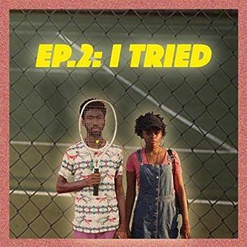 Episode 2: I Tried