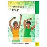 Trainingsbuch Brasil: Kräftigung - Ausdauer - Entspannung