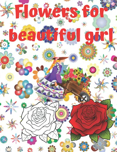 Flowers for beautiful girl: Beautiful illustrations Flowers for our girls, It's a fun and to take part in expressions and artworks.