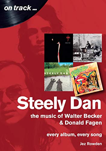 Steely Dan: Every album, every song (On Track)