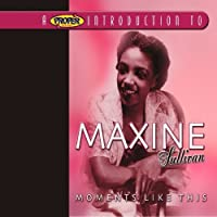 Moments Like This by Maxine Sullivan