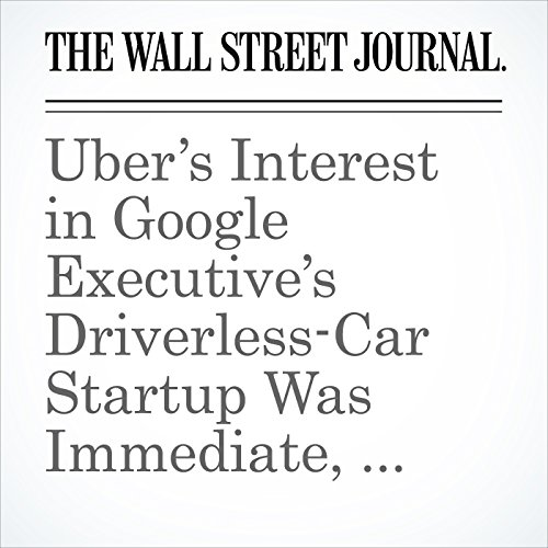 Uber's Interest in Google Executive's Driverless-Car Startup Was Immediate, Lawyers Say copertina