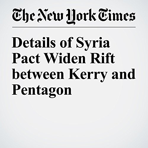 Details of Syria Pact Widen Rift between Kerry and Pentagon cover art