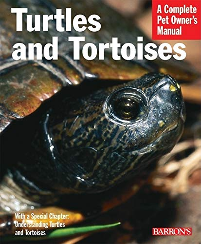 Turtles and Tortoises (Complete Pet Owner\'s Manual)