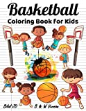 Basketball Coloring Book for Kids: Olympic Coloring Book for Classroom Ages 4-8: Basketball Coloring Books for Boys