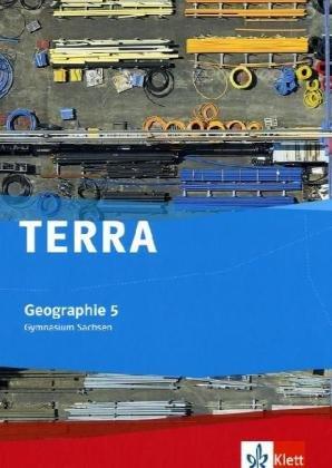 TERRA Geographie 5. Ausgabe Sachsen Gymnasium: Schülerbuch Klasse 5 (TERRA Geographie. Ausgabe für Sachsen Gymnasium ab 2010)