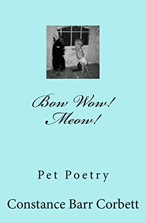 Bow Wow! Meow!: Poems about Pets Stories - Cats Dogs and Others