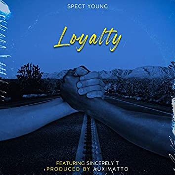 Loyalty (feat. Sincerely T)