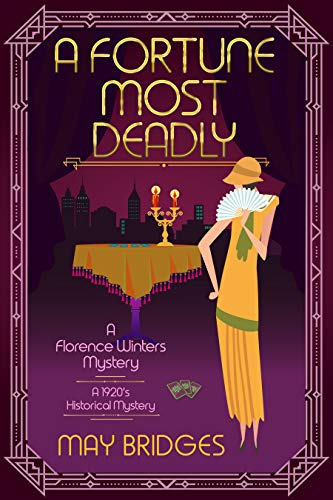 A Fortune Most Deadly (Florence Winters Mystery Book 2) by [May  Bridges]