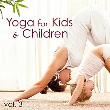 Yoga for Kids & Children, Vol 3 - Classical Music for Kid, Instrumental Yoga Music for Yoga Classes, Children`s Yoga Songs