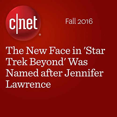The New Face in 'Star Trek Beyond' Was Named after Jennifer Lawrence audiobook cover art