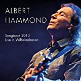 Songbook 2013: Live in Wilhelmshaven von Albert Hammond