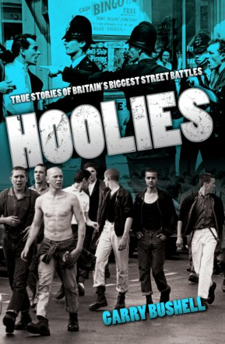 Hoolies: True Stories of Britain's Biggest Street Battles (English Edition)