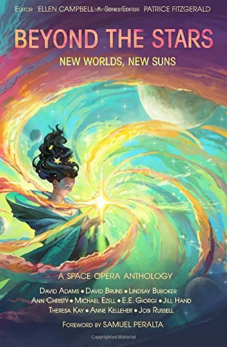 Beyond the Stars: New Worlds, New Suns: a space opera anthology: Volume 4