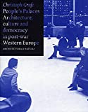 People's palaces: Architecture, culture and democracy in post-war Western Europe: architectura and natura